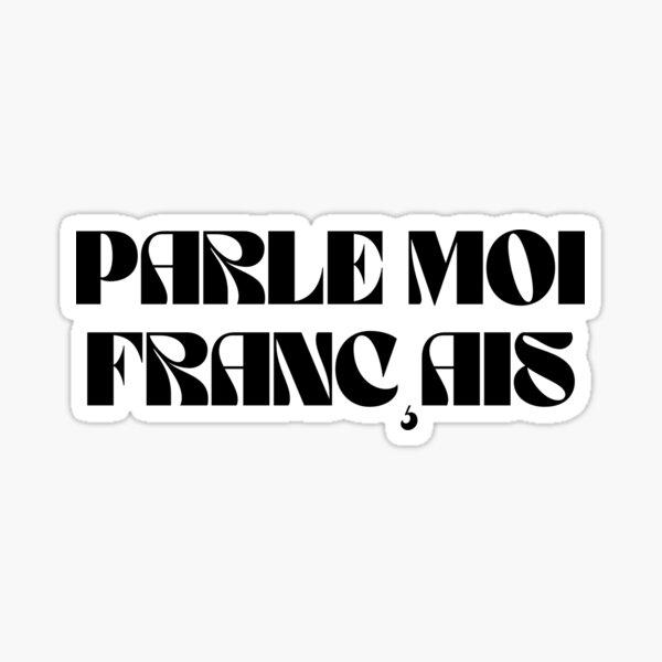 Parle Moi Français / Speak French to Me Sticker