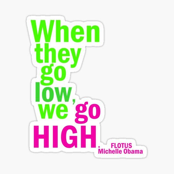 We go high Sticker