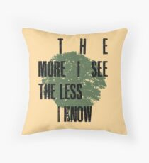 The Less I Know Throw Pillow