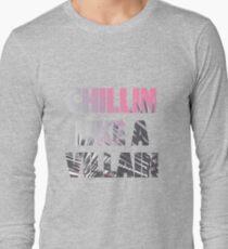 Chillin like a Villain Long Sleeve T-Shirt