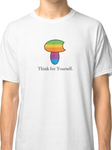 Think for Yourself. Classic T-Shirt