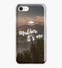 Mulder, it's me. iPhone Case/Skin