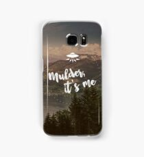 Mulder, it's me. Samsung Galaxy Case/Skin