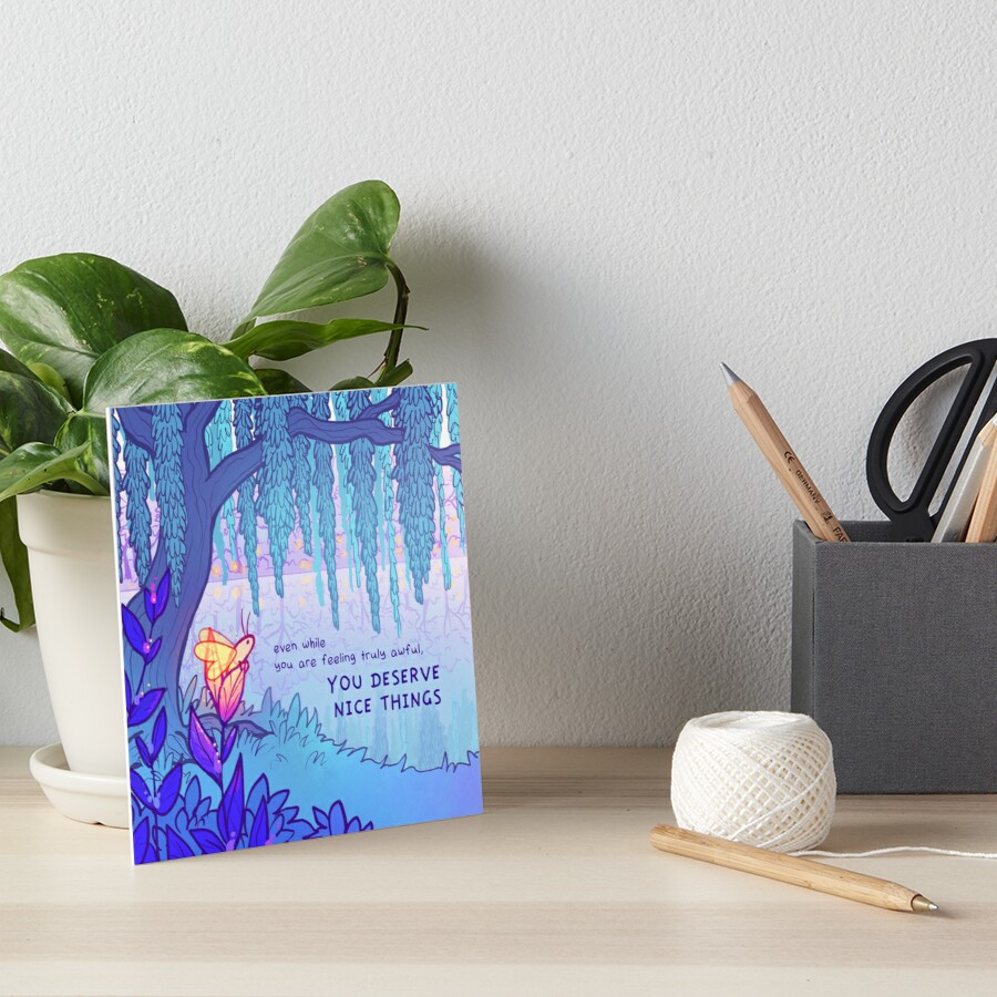 """""""YOU DESERVE NICE THINGS"""" Weeping Willow Firefly Art Board Print"""