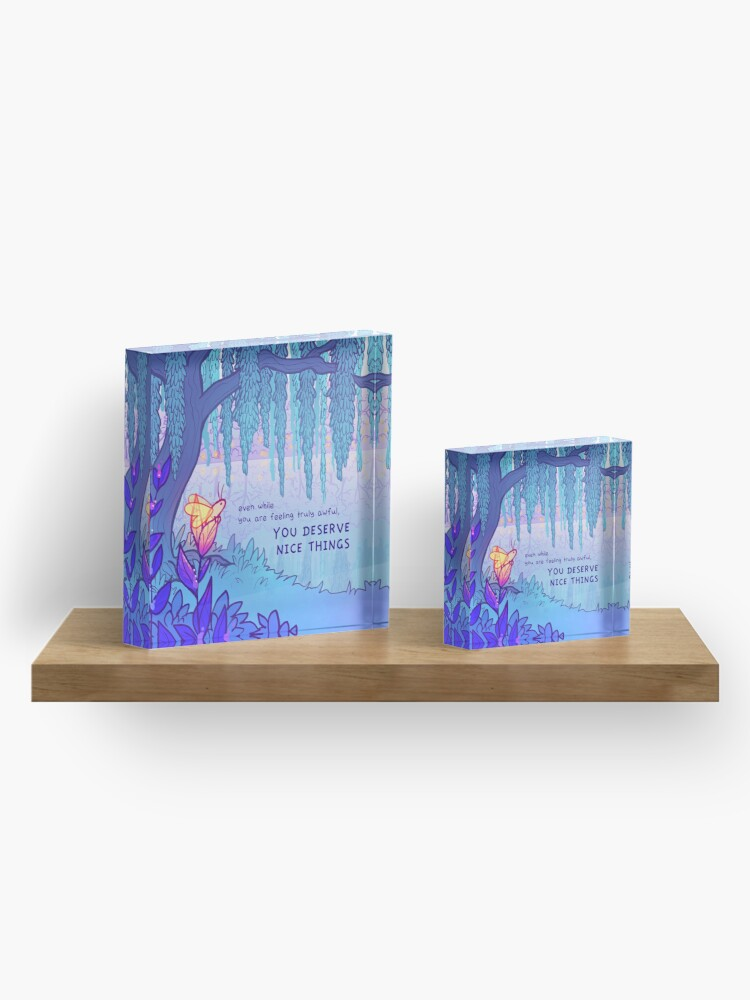 """Alternate view of """"YOU DESERVE NICE THINGS"""" Weeping Willow Firefly Acrylic Block"""