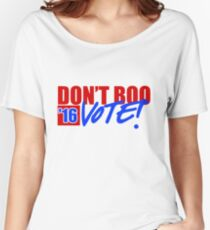 Don't Boo,  Vote! Women's Relaxed Fit T-Shirt