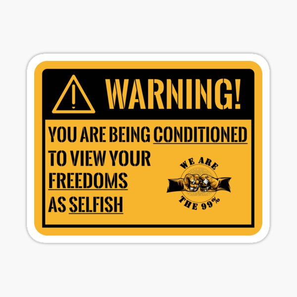 Warning! You Are Being Conditioned! Anti Establishment Message - We Are The 99% Sticker