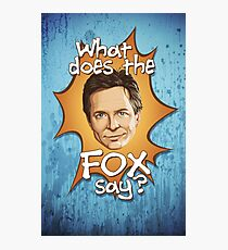 What Does The Michael J Fox Say? Photographic Print