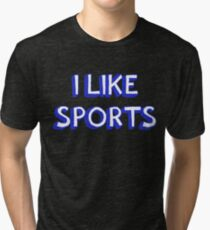I Like Sports Tri-blend T-Shirt