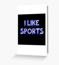 I Like Sports Greeting Card