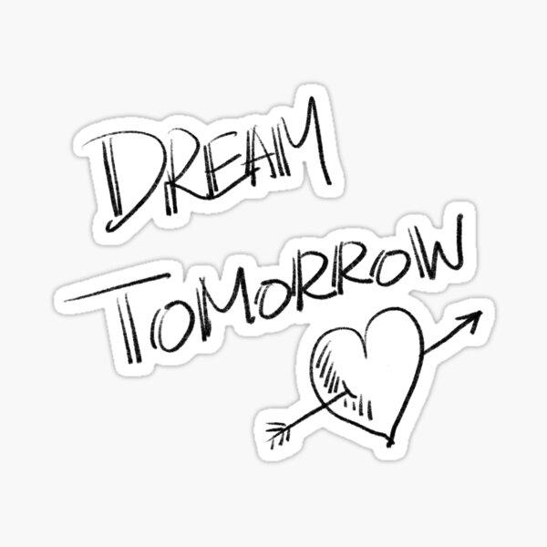 Dream tomorrow  Sticker