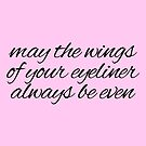 may the wings of your eyeliner always be even  by WhovianWizard