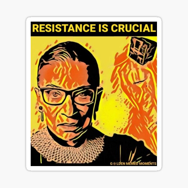RBG - Resistance is  Crucial  Sticker