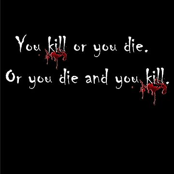 You Kill or You Die...The Walking Dead by CH4G