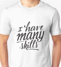 Xena: I have many skills T-Shirt