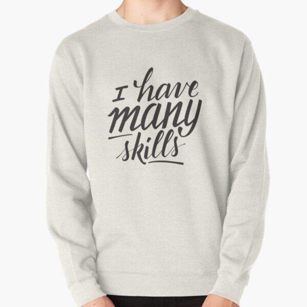 Xena: I have many skills Pullover Sweatshirt