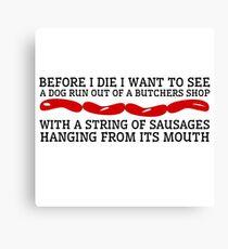 Dog Funny Animal Cute Random Humor Quote Sausages Canvas Print