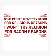 Bacon Food Humor Religion Funny Quote Photographic Print