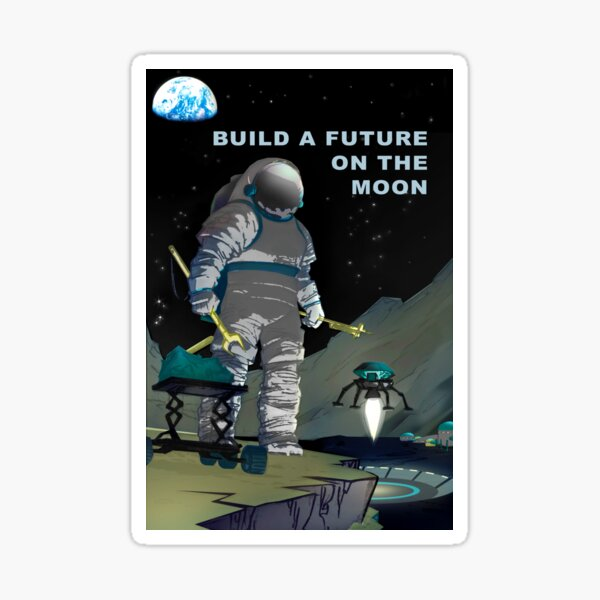Build A Future on the Moon Sticker