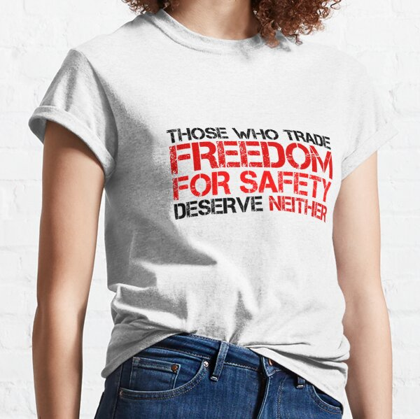 Freedom Government Political Quote Liberty Classic T-Shirt