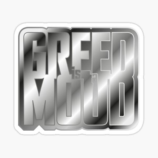 Greed is Mood Sticker