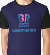 Baskin Robbins Always Finds Out! Graphic T-Shirt