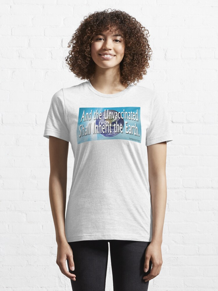 Alternate view of And The Unvaccinated Essential T-Shirt
