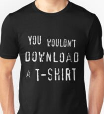 You Wouldn't Download A T-Shirt T-Shirt