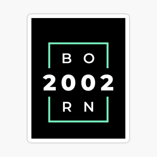 Born In 2002 Sticker