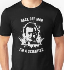 Back off man, I'm a scientist! Unisex T-Shirt