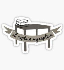 Oh Captain My Captain - Dead Poets Society Sticker
