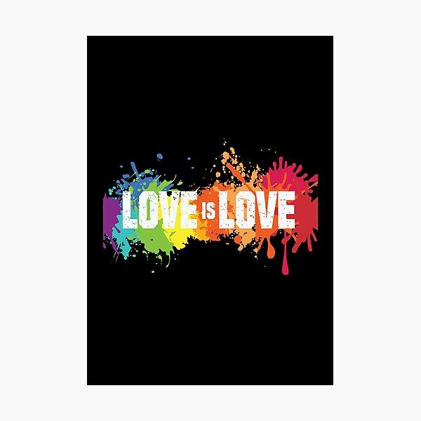 Love is love LGBTQ gay pride Photographic Print
