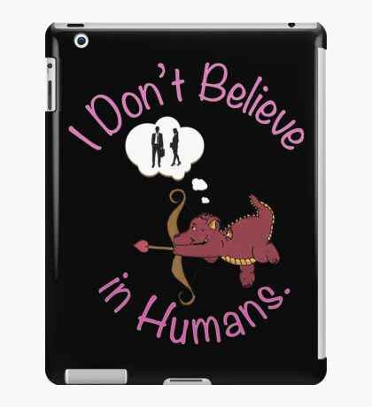 Dragons Don't Believe in Humans. iPad Case/Skin