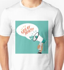 Great Job flat design shouted by a megaphone Unisex T-Shirt