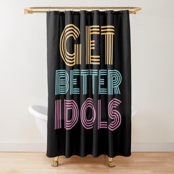 Get better idols - bailey sarian suspish Shower Curtain