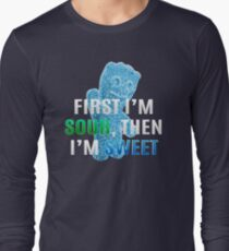 First I'm Sour, Then I'm Sweet T-Shirt
