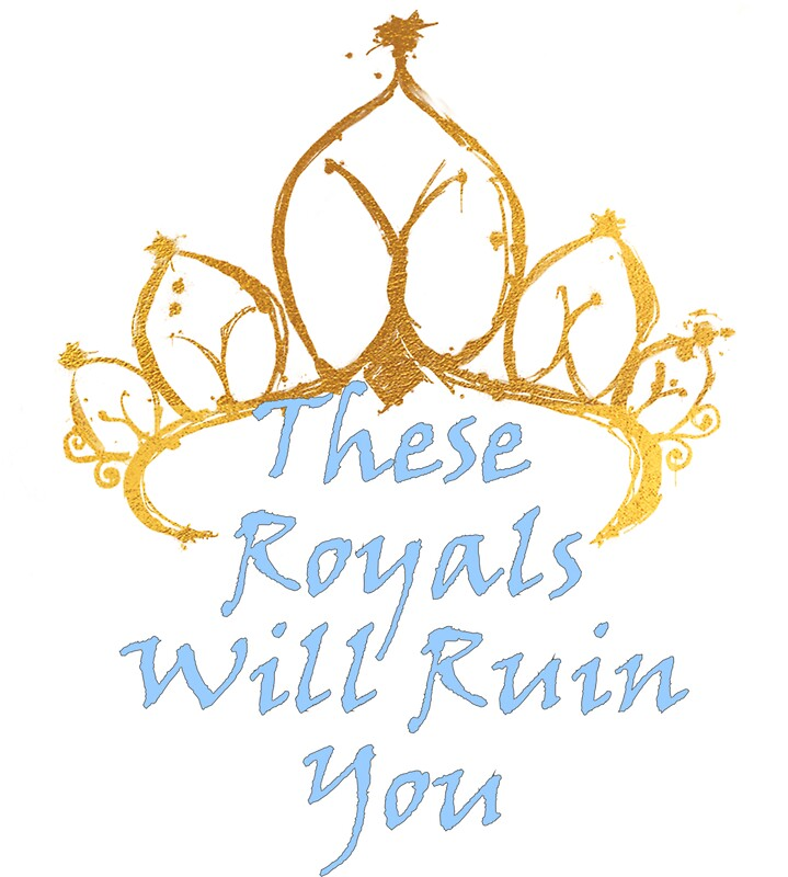 Image result for the royals will ruin you