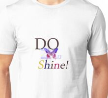 Do What Makes You Shine  Unisex T-Shirt