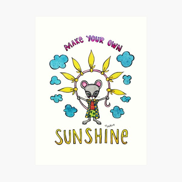 Make Your Own Sunshine - Cute Whimsical Mouse Watercolor Illustration Art Print