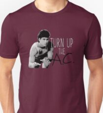 Turn Up the A.C. Unisex T-Shirt