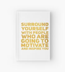 Surround Yourself Inspirational Quote Bold Gold Hardcover Journal