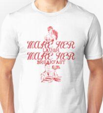 Make Her Laugh Make Her Breakfast Unisex T-Shirt