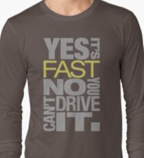 Yes it's fast No you can't drive it (7) Long Sleeve T-Shirt
