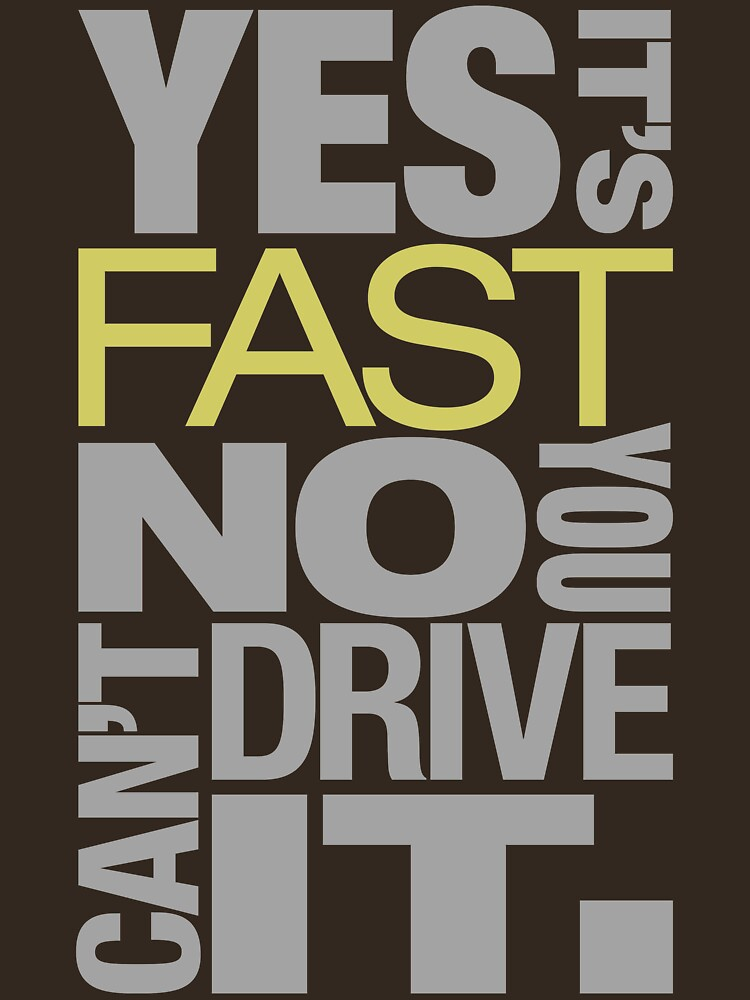TShirtGifter presents: Yes it's fast No you can't drive it (7) | Unisex T-Shirt