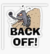 Just Back Off Me! Sticker