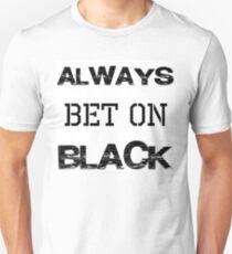 ALWAYS BET ON BLACK T-Shirt