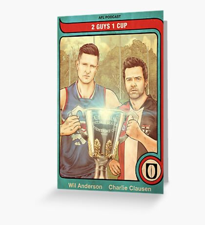 2 Guys 1 Cup AFL Podcast with Wil Anderson and Charlie Clausen Greeting Card
