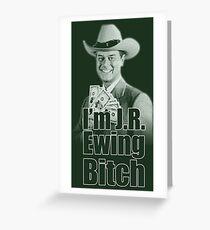I'm JR Ewing B*tch Greeting Card