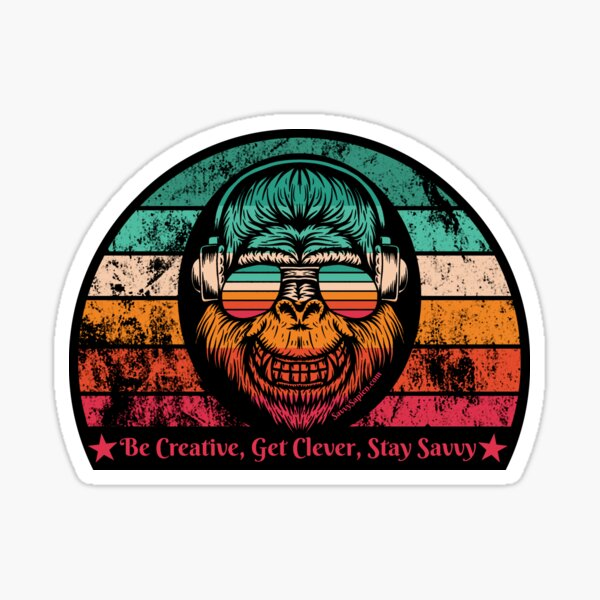 Be Creative, Get Clever, Stay Savvy - Happy Monkey, Smiling Monkey, Rainbow Sunglasses Sticker