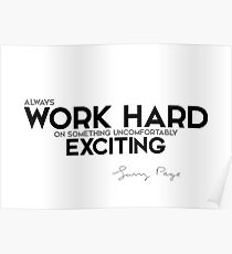 work hard on something uncomfortably exciting - larry page Poster
